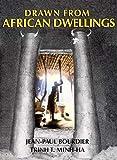 Bourdier, Jean-Paul: Drawn from African Dwellings