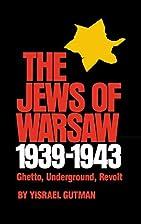 The Jews of Warsaw, 1939-1943: Ghetto,…