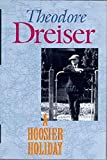 Theodore Dreiser: A Hoosier Holiday (1916 Travel Biography)