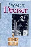 Theodore Dreiser: A Hoosier Holiday (1916 Travel Biography)