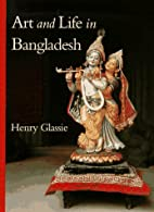 Art and Life in Bangladesh by Henry H.…