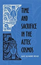 Time and Sacrifice in the Aztec Cosmos…