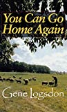 Logsdon, Gene: You Can Go Home Again: Adventures of a Contrary Life (Farming Biography)