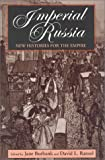 Imperial Russia New Histories for the Empire