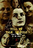 Kelly, Catriona: Till My Tale Is Told: Women's Memoirs of the Gulag