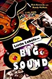 Kennedy, Rick: Little Labels: Big Sound  Small Record Companies and the Rise of American Music