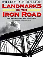 Landmarks on the Iron Road by William D.…