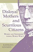 Disloyal Mothers and Scurrilous Citizens:…