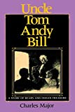 Major, Charles: Uncle Tom Andy Bill: A Story of Bears and Indian Treasure (Library of Indiana Classics)