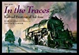 Rose, Ted: In the Traces: Railroad Paintings of Ted Rose