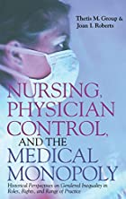 Nursing, Physician Control, and the Medical…