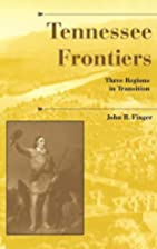 Tennessee Frontiers: Three Regions in…
