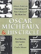 Oscar Micheaux and His Circle:…
