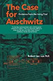 Van Pelt, Robert Jan: The Case for Auschwitz: Evidence from the Irving Trial