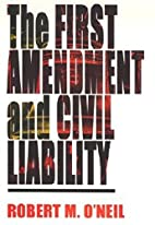 The First Amendment and Civil Liability: by…