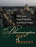 Bloomington Past and Present: by Ira Wilmer…