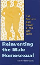 Reinventing the Male Homosexual: The…
