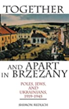 Together and Apart in Brzezany: Poles, Jews,…