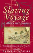 A Slaving Voyage to Africa and Jamaica: The…
