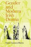 Harris, Susan Cannon: Gender and Modern Irish Drama