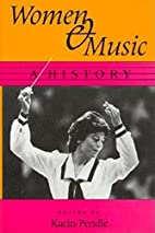 Women and Music: A History by Karin Pendle
