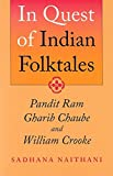Naithani, Sadhana: In Quest Of Indian Folktales: Pandit Ram Gharib Chaube And William Crooke