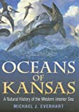 Everhart, Michael J.: Oceans Of Kansas: A Natural History Of The Western Interior Sea