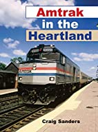 Amtrak in the Heartland (Railroads Past and…