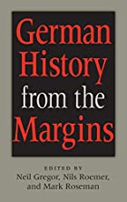 German History from the Margins by Neil…