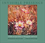 Krapf, Norbert: Invisible Presence: A Walk Through Indiana in Photographs And Poems
