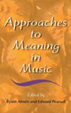 Approaches to Meaning in Music (Musical…