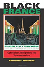 Black France: Colonialism, Immigration, And…