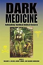 Dark Medicine: Rationalizing Unethical…