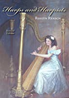 Harps and Harpists by Roslyn Rensch