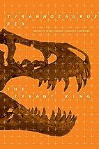 Tyrannosaurus Rex: The Tyrant King by Peter…