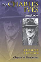 The Charles Ives Tunebook by Clayton W.…