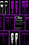 Ledet, David: Oboe Reed Styles: Theory and Practice