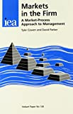 Cowen, Tyler: Markets in the Firm: A Market-Process Approach to Management (Hobart Papers)