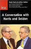 Harris, Ralph: A Conversation With Harris & Seldon (Occasional Paper, 116)