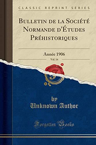 bulletin-de-la-socit-normande-dtudes-prhistoriques-vol-14-anne-1906-classic-reprint-french-edition