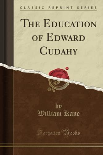 the-education-of-edward-cudahy-classic-reprint