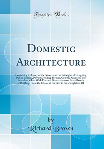 domestic-architecture-containing-a-history-of-the-science-and-the-principles-of-designing-public-edifices-private-dwelling-houses-country-mansions-of-building-from-the-choice-of-the-sit