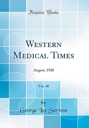 western-medical-times-vol-40-august-1920-classic-reprint