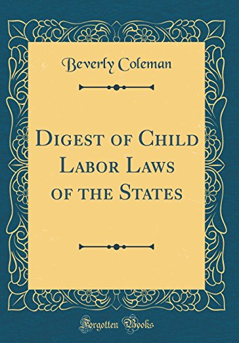 digest-of-child-labor-laws-of-the-states-classic-reprint