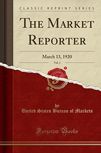 the-market-reporter-vol-1-march-13-1920-classic-reprint