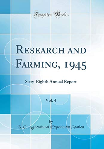 research-and-farming-1945-vol-4-sixty-eighth-annual-report-classic-reprint