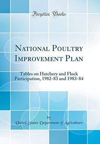national-poultry-improvement-plan-tables-on-hatchery-and-flock-participation-1982-83-and-1983-84-classic-reprint
