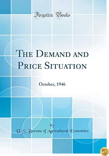 The Demand and Price Situation: October, 1946 (Classic Reprint)