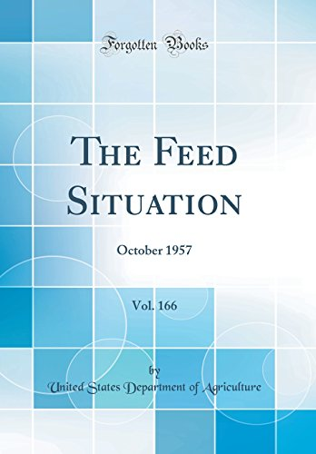 the-feed-situation-vol-166-october-1957-classic-reprint