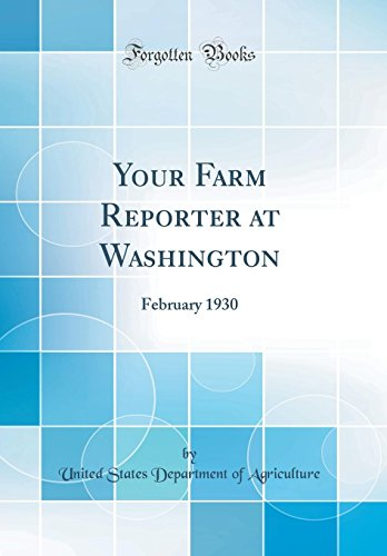 your-farm-reporter-at-washington-february-1930-classic-reprint